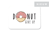 Donut give up - Ansichtkaart