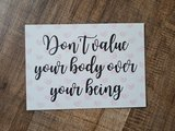 'Don't value your body over your being' - Ansichtkaart_