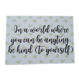 'In a world where you can be anything, be kind (to yourself)' - Ansichtkaart_