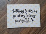 'Nothing looks as good as loving yourself feels' - Ansichtkaart_