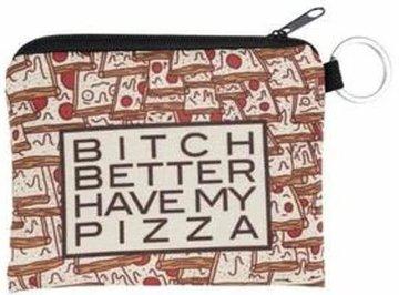 Bitch Better Have My Pizza Muntzakje