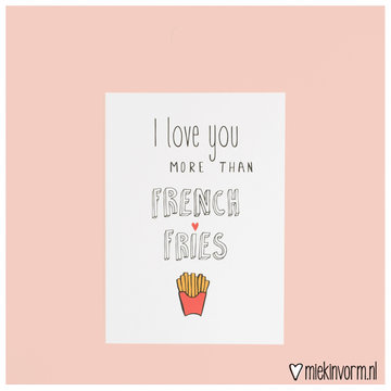 'I love you more than french fries' Ansichtkaart