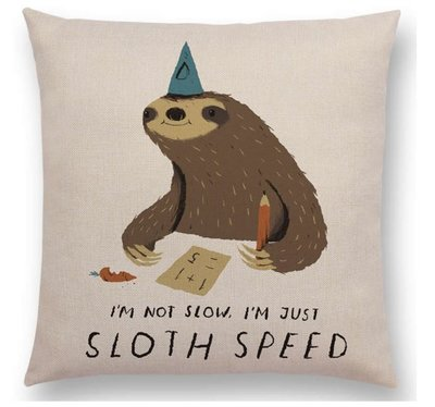 'I'm not slow I'm just sloth speed' Luiaard Kussenhoes