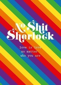 No Shit Sherlock, love is love, no matter who you are - Ansichtkaart