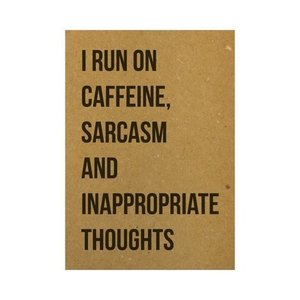 I run on caffeine, sarcasm and inappropriate thoughts Ansichtkaart Beezonder