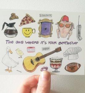 """The one where it's your birthday""- Geïnspireerd op Friends Postkaart"