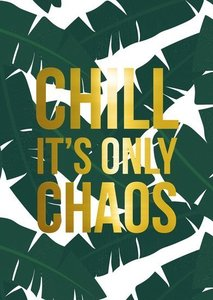 Chill it's only chaos - Ansichtkaart