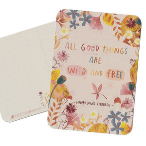 All good things are wild and free - Ansichtkaart