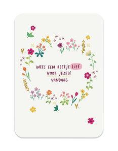 Wees een beetje lief voor jezelf vandaag - Ansichtkaart