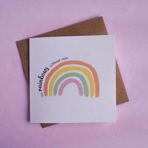 No Rainbows Without Rain - Dubbele Wenskaart