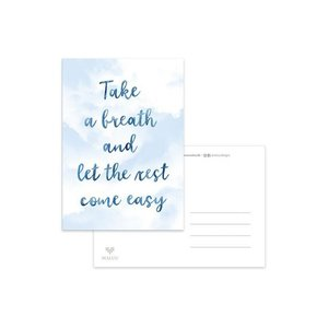 Take a breath and let the rest come easy - Ansichtkaart