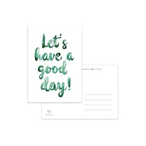 Let's have a good day - Ansichtkaart