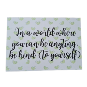 'In a world where you can be anything, be kind (to yourself)' - Ansichtkaart