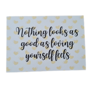 'Nothing looks as good as loving yourself feels' - Ansichtkaart