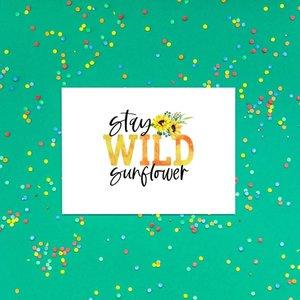 'Stay wild sunflower' - Ansichtkaart