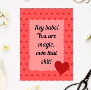 'Hey babe! You are magic: own that shit!' Sweet Hearts - Ansichtkaart