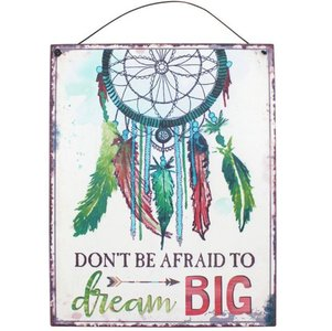 'Don't be afraid to dream big' Metalen Bord Dromenvanger